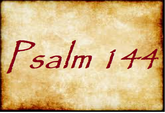 Psalm 144: A Psalm for A Future – The Simple Preacher